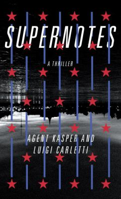 Supernotes : a thriller