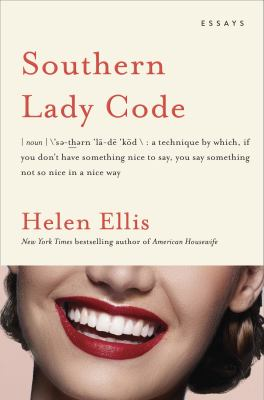 Southern Lady Code : essays