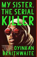 My Sister, the Serial Killer A Novel