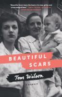Beautiful scars : by Wilson, Thomas F.,