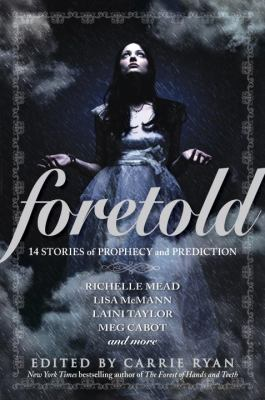 Foretold : 14 stories of prophecy and prediction