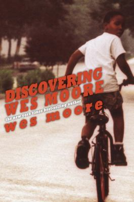 Discovering Wes Moore: chances, choices, changes