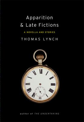 Apparition & late fictions : a novella and stories