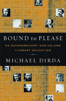 Bound to please: an extraordinary one-volume literary education : essays on great writers and their books