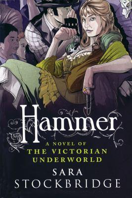 Grace Hammer: a novel of the Victorian underworld