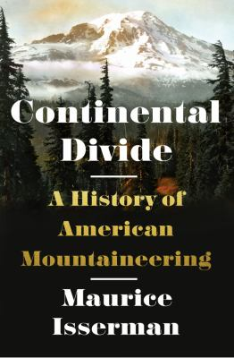 Continental divide : a history of American mountaineering