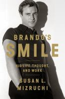 Brando's Smile: His Life, Thought, and Work by Susan L. Mizruchi