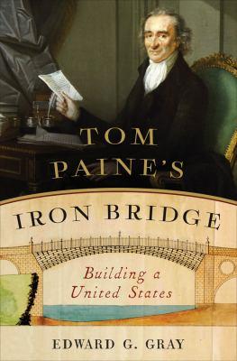 Tom Paine's iron bridge :  building a United States