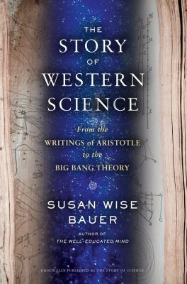 The story of science : from the writings of Aristotle to the big bang theory