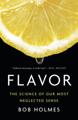 Flavor :  the science of our most neglected sense