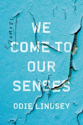 We come to our senses : stories