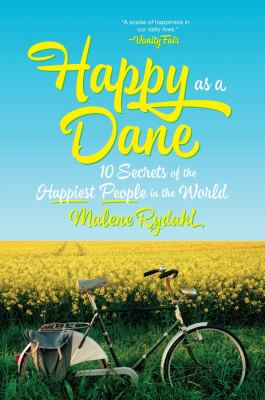 Happy as a Dane :  10 secrets of the happiest people in the world