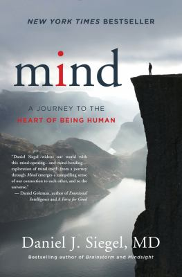 Mind : a journey to the heart of being human