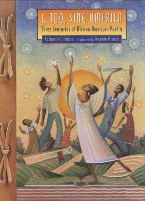 I, too, sing America: three centuries of African-American poetry