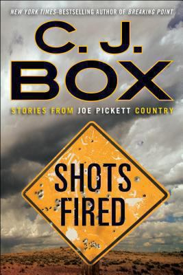 Shots fired : stories from Joe Pickett Country