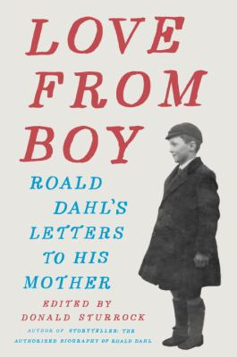Love from Boy : Roald Dahl's letters to his mother