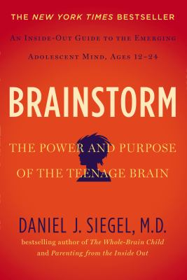 Brainstorm : the power and purpose of the teenage brain