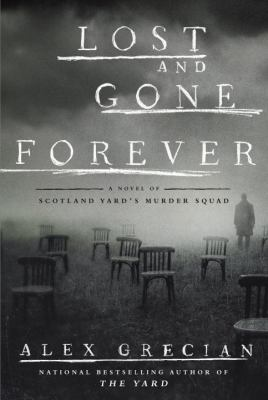 Lost and gone forever : a novel of Scotland Yard's Murder Squad