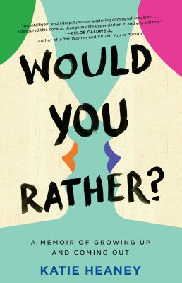 Would you rather? : a memoir of growing up and coming out
