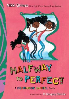 Halfway to perfect : a Dyamonde Daniel book