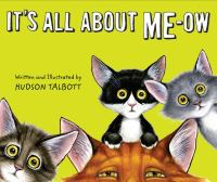 It's all about me-ow : a young cat's guide to the good life