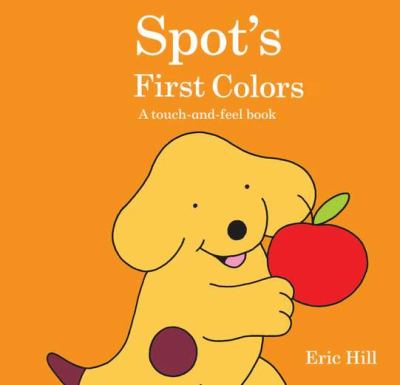 Spot's first colors : a touch-and-feel book
