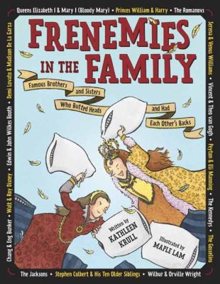 Frenemies in the family : famous brothers and sisters who butted heads and had each other's backs