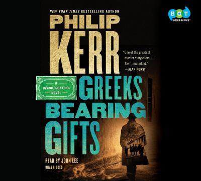 Greeks bearing gifts: a Bernie Gunther novel