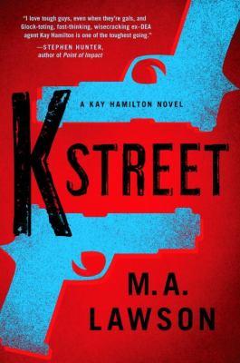 K street: a Kay Hamilton Novel