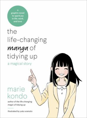 The life-changing manga of tidying up : a magical story