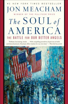 The Soul of America The Battle for Our Better Angels