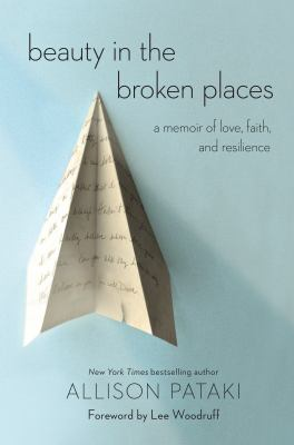 Beauty in the Broken Places A Memoir of Love, Faith, and Resilience
