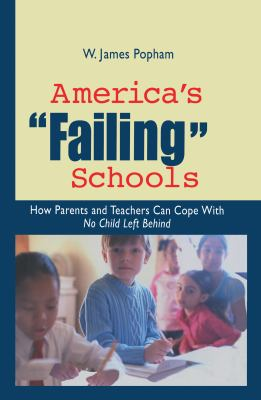 America's 'failing' schools: how parents and teachers can cope with No Child Left Behind