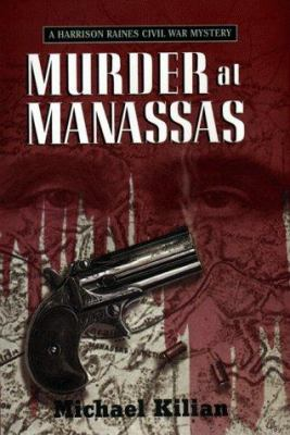Murder at Manassas: a Harrison Raines Civil War mystery