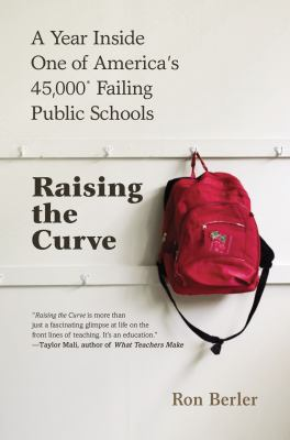 Raising the curve: a year inside one of America's 45,000 failing public schools