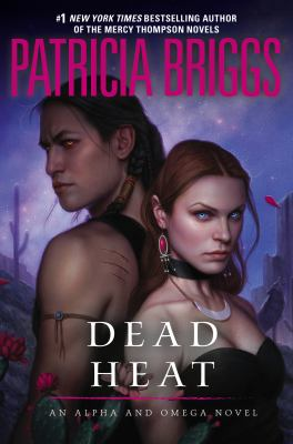 Dead heat : an Alpha and Omega novel