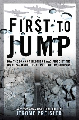 First to jump : how the band of brothers was aided by the brave paratroopers of pathfinders company