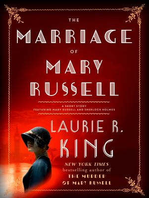 The Marriage of Mary Russell :  A Short Story