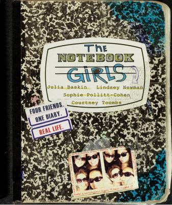 The notebook girls: four friends, one diary, real life