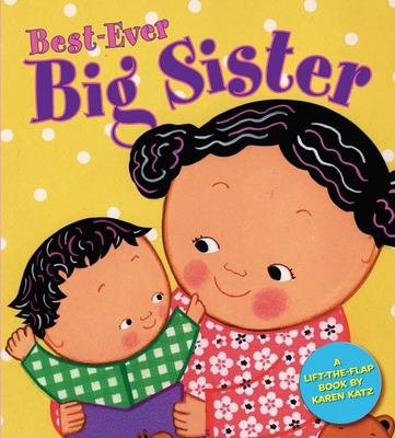 Best-ever big sister: a lift-the-flap book