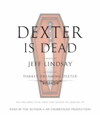 Dexter is Dead a Novel