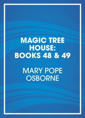 Magic tree house. Books 48 & 49