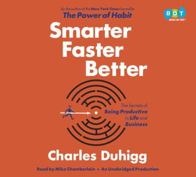 Smarter faster better: the secrets of productivity in life and business