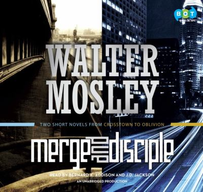 Merge Disciple : two short novels from crosstown to oblivion
