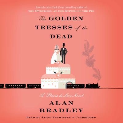 The golden tresses of the dead a Flavia de Luce novel