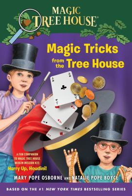 Magic tricks from the tree house a fun companion to Magic Tree House #50 : hurry up, Houdini!