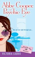 Abby Cooper, psychic eye : a psychic eye mystery