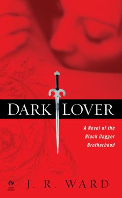 Dark lover: a novel of the Black Dagger Brotherhood