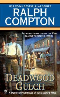 Deadwood Gulch: a Ralph Compton novel