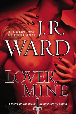 Lover mine : a novel of the Black Dagger Brotherhood